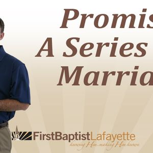 PROMISE? A SERIES ON MARRIAGE - What is a Promise? (Audio)