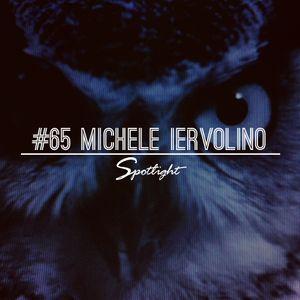 #65 Spotlight - Michele Iervolino