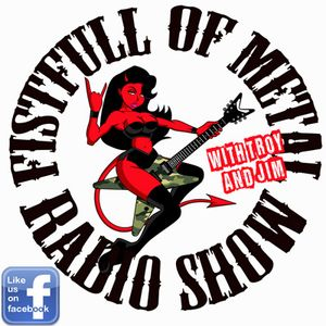 The Fistfull of Metal Radio Show - Show No:0027 - 15/01/2013