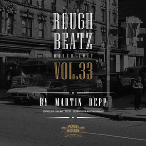 MARTIN DEPP 'Rough Beatz' vol.33 (March 2017)