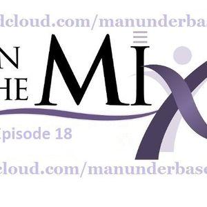 ManUnder Base - In the Mix @ Episode 18