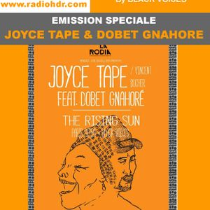 Emission d'AFRO TALENTS spéciale JOYCE TAPE & DOBET GNAHORE RADIO HDR ROUEN Mars2016