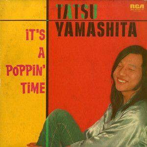 Tatsu Yamashita – It's A Poppin' Time