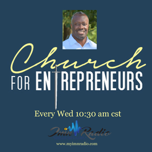 Church of Entrepreneurs - God Needs You To Unleash Your Ambition