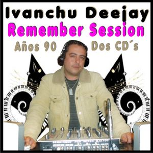 SESION REMEMBER - IVANCHU DJ