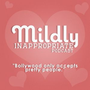 "#005 ""Bollywood only accepts pretty people"""