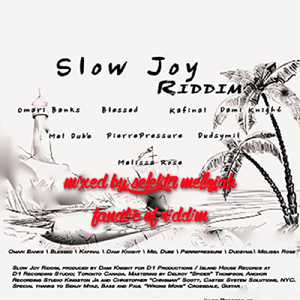 Slow Joy Riddim (d 1 prod island house records 2016) Mixed By SELEKTA MELLOJAH FANATIC OF RIDDIM