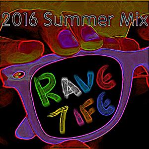 Rave7ife Summer Mix 2016
