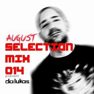 Da Lukas - August Selection Mix 014