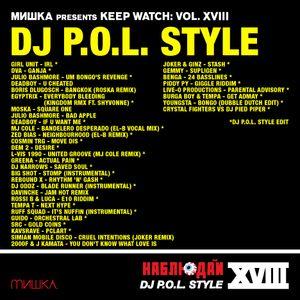 Keep Watch Vol. XVIII: DJ P.O.L.Style