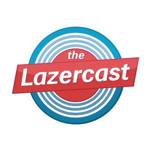 The LazerCast Ep 3