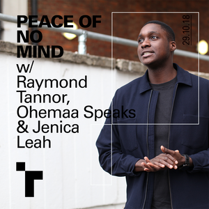 Peace of No Mind with Ray Tannor ft Ohemaa Speaks and Jenicah Leah
