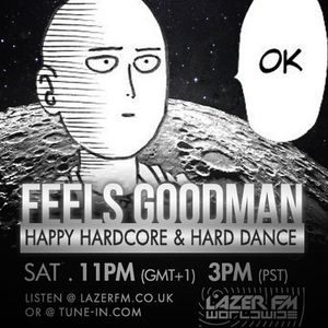 DJ Feels Goodman - LazerFM Worldwide - Happy Hardcore Show 09