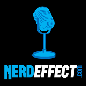 Nerd Effect Podcast 22 – The More You know