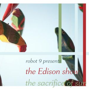 The Edison Show / the sacrifice of sun pt. 1