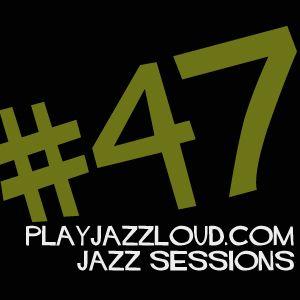 playjazzloud (acid) jazz sessions #47
