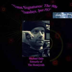 Time Signatures:The 90s - The Honeyrods - Michael Dale