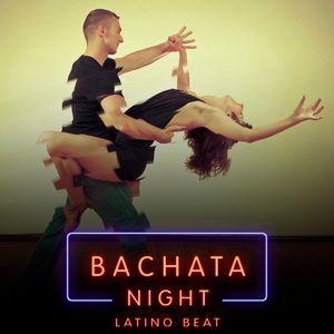 Bachata Night By Latino Beat