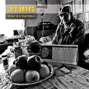 JTBIG_What_R_U_Waiting_4 (Djset)