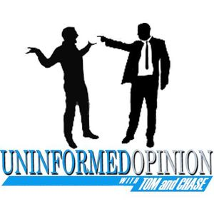 Uninformed Opinion - Episode 25