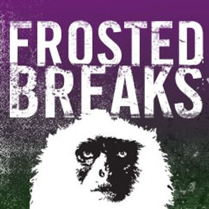 Frosted Breaks - 10/27/10 PT1