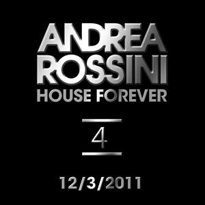Andrea Rossini - House Forever 12/3/2011