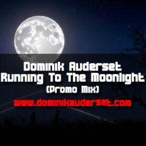 Dominik Auderset - Running To The Moonlight (Promo Mix)