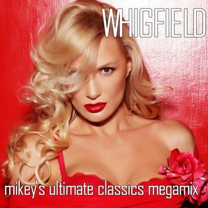 Whigfield - Mikey's Ultimate Classics Megamix
