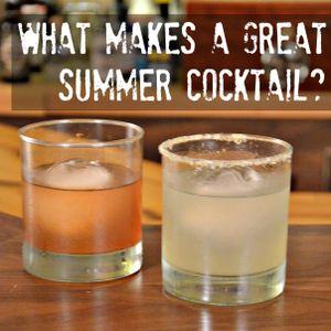 09 - Choosing Great Summer Cocktails - and Five Suggestions!