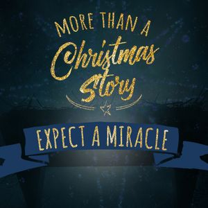 More Than A Christmas Story: Expect a Miracle