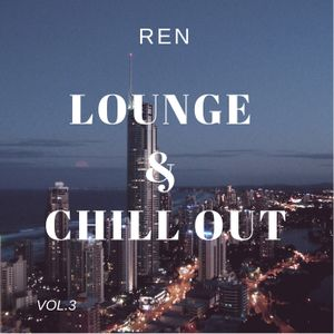REN - Lounge & Chill Out Session Vol.3