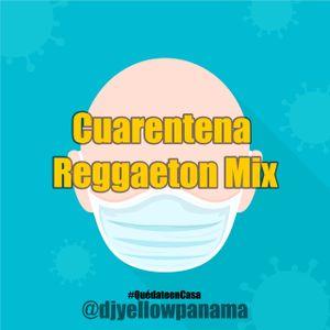 DJ YELLOW MIX REGGAETON CUARENTENA (ABRIL 2020)