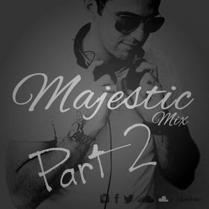 Majestic Mix Part 2. House / Deep House