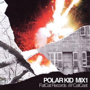 FatCat Records Podcast - Polar Kid Mix