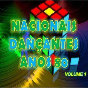 NACIONAIS DANÇANTES ANOS 80 - VOLUME 1
