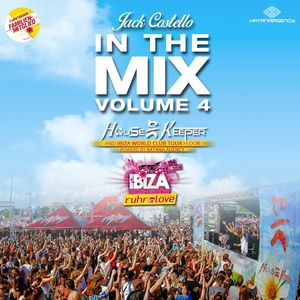 Jack Costello - In The Mix Vol 4 (Live @ HouseKeeper meets Ibiza World Club Tour Floor Ruhr in Love)