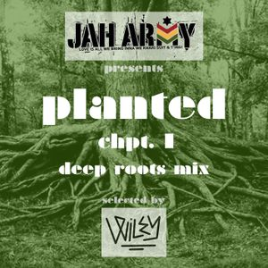 Jah Army Highwear pres. Wiley - Planted Chpt. I (Deep Roots Mix)