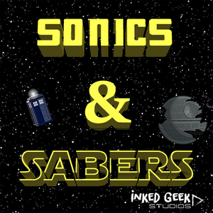An Interesting Look On Sci-Fi and Life - Sonics & Sabers - Episode 20