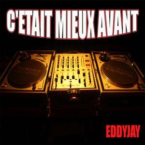 C'ETAIT MIEUX AVANT with EDDYJAY