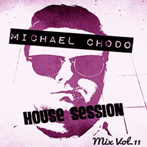 Michael Chodo - House Session 11