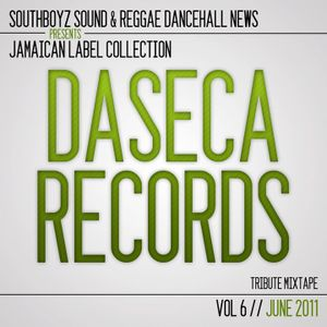 SOUTHBOYZ SOUND - DASECA RECORDS TRIBUTE MIXTAPE - VOL 6 JUNE 2011