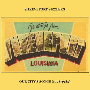 #4 - Shreveport Sizzlers Our City's Songs (1928-1985)