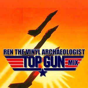 Top Gun Mix by Ren the Vinyl Archaeologist