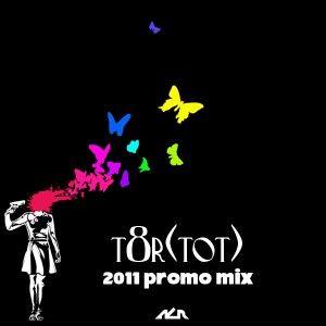 t8r(tot)'s 2011 Promo Mix - ALL originals and remixes!