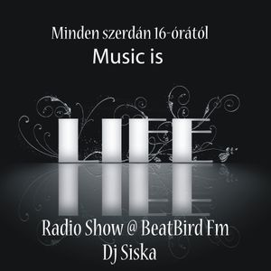dj Siska-Music is life radio show@BeatBirdFm vol.10