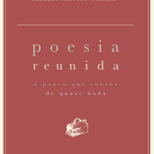 Manuel Alberto Valente - Poesia reunida