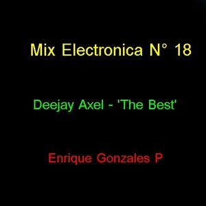 Mix Electronica N º 18 - Deejay Axel - 'The Best'