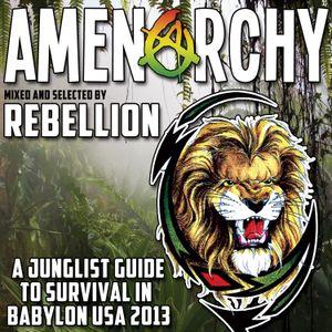 Rebellion - AMENarchy: A Junglist' Guide To Survival In Babylon USA 2013