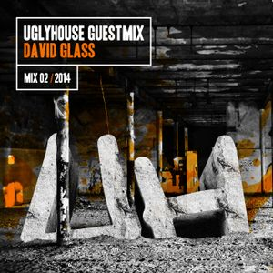 DAVID GLASS - UGLYHOUSE GUEST MIX [02] [2014]