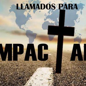 LLAMADOS PARA IMPACTAR - Parte 2 - Una Iglesia Que Impacta, por: José R. Bas